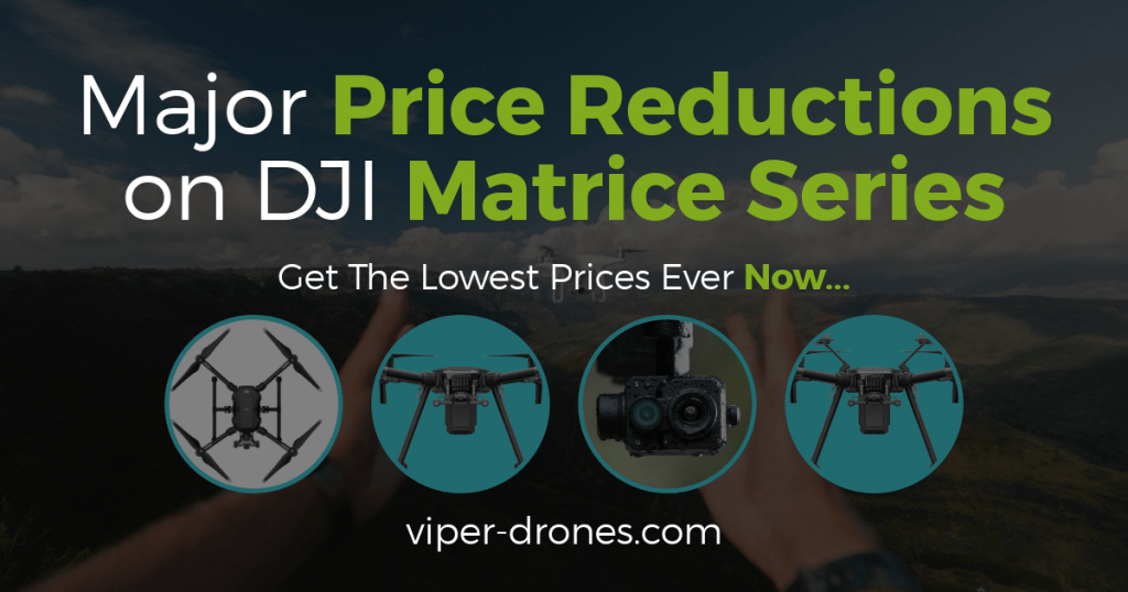 DJI Matrice Series Price Reductions on Viper Drones