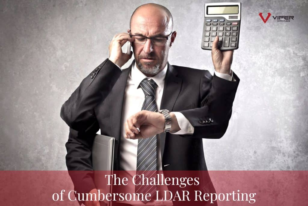 The Challenges of Cumbersome LDAR Reporting
