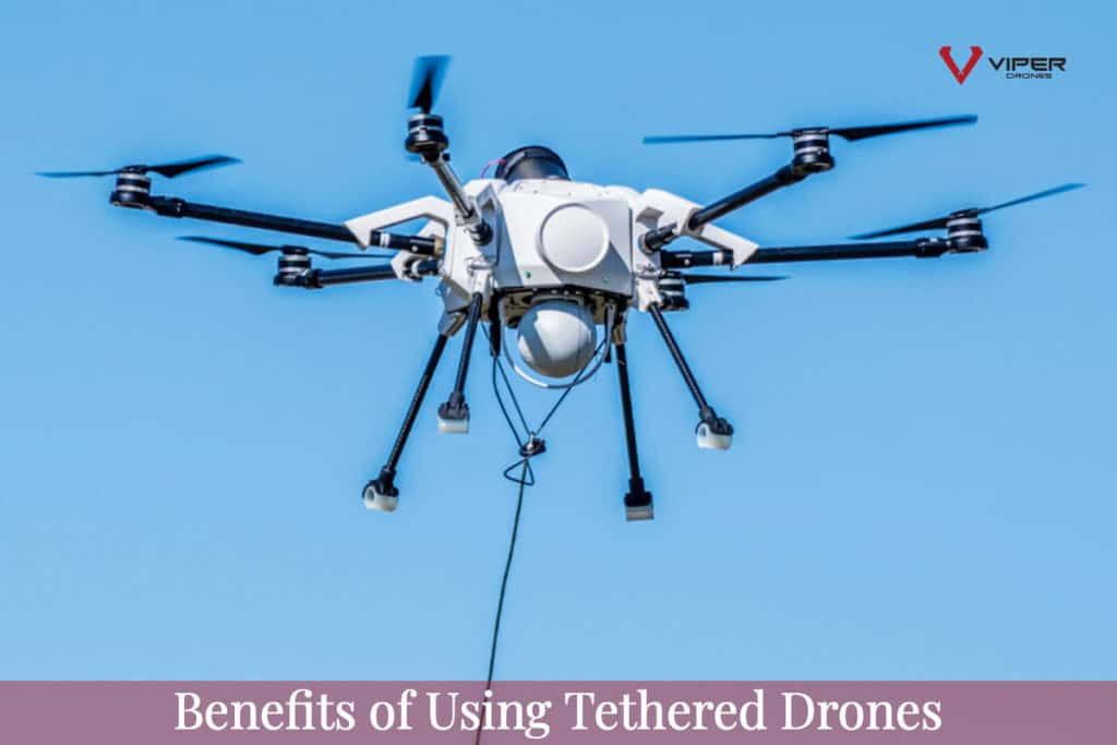 Benefits of Using Tethered Drones