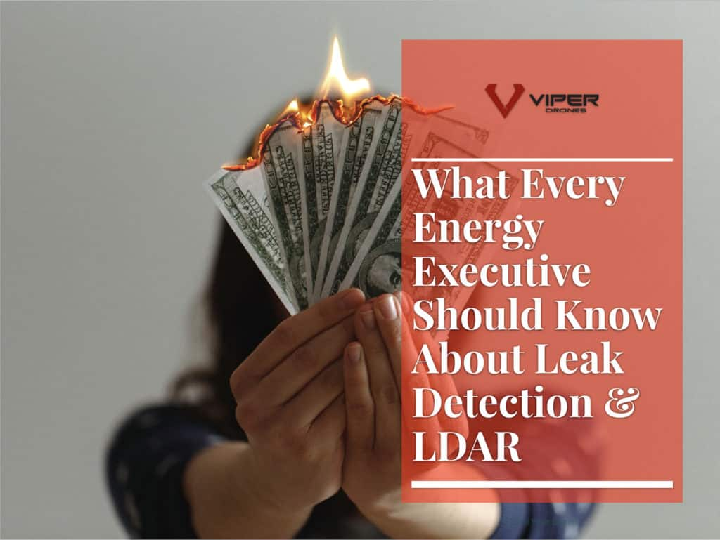 What Every Energy Executive Should Know About Leak detection & LDAR
